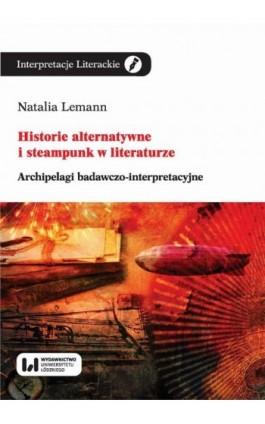 Historie alternatywne i steampunk w literaturze - Natalia Lemann - Ebook - 978-83-8142-417-2
