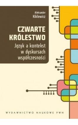 Czwarte królestwo - Aleksander Kiklewicz - Ebook - 978-83-01-20494-5