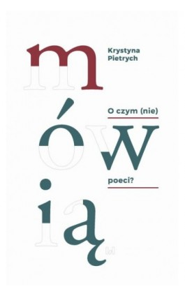 O czym (nie) mówią poeci? - Krystyna Pietrych - Ebook - 978-83-8142-378-6
