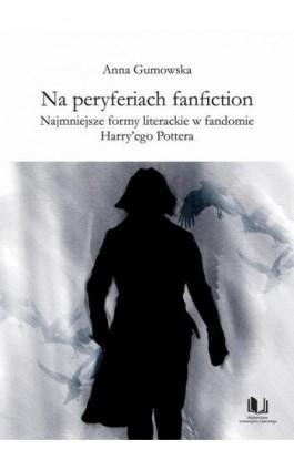 Na peryferiach fanfiction - Anna Gumowska - Ebook - 978-83-7865-862-7