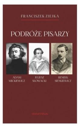 Podróże pisarzy - Franciszek Ziejka - Ebook - 978-83-242-2931-4