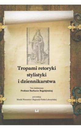 Tropami retoryki, stylistyki i dziennikarstwa - Ebook - 978-83-8142-490-5
