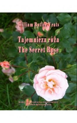 Tajemnicza róża - William Butler Yeats - Ebook - 978-83-7950-437-4