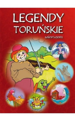 Legendy toruńskie wierszem - Dorota Kaźmierczak - Ebook - 978-83-8114-743-9