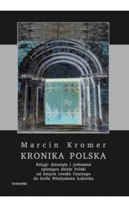 Kronika polska Marcina Kromera, tom 4 - Marcin Kromer - Ebook - 978-83-8064-476-2