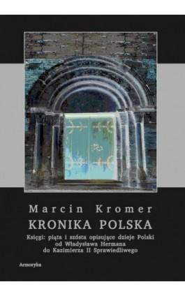 Kronika polska Marcina Kromera, tom 2 - Marcin Kromer - Ebook - 978-83-8064-474-8