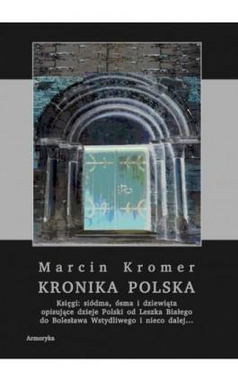 Kronika polska Marcina Kromera, tom 3 - Marcin Kromer - Ebook - 978-83-8064-474-8