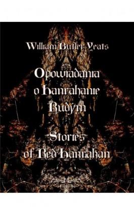 Opowiadania o Hanrahanie Rudym. Stories of Red Hanrahan - William Butler Yeats - Ebook - 978-83-7950-487-9