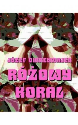 Różowy koral. Baśniowa opowieść - Józef Birkenmajer - Ebook - 978-83-7950-441-1