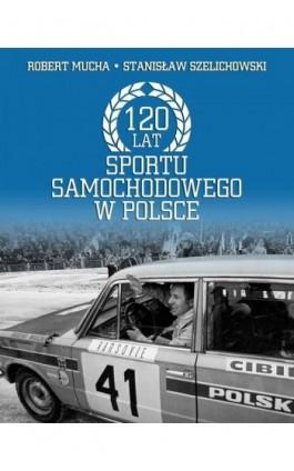 120 lat sportu samochodowego w Polsce - Robert Muchamore - Ebook - 978-83-61432-81-4