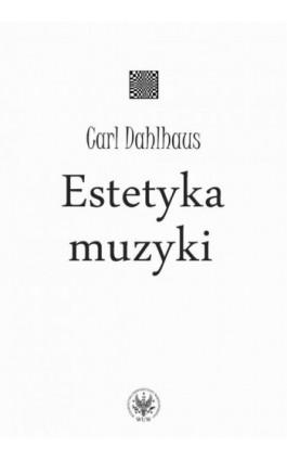Estetyka muzyki - Carl Dahlhaus - Ebook - 978-83-235-2976-7