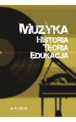 Muzyka. Historia. Teoria. Edukacja nr 9/2019 - Ebook