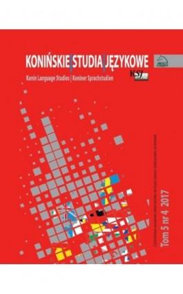 Konińskie Studia Językowe Tom 5 Nr 4 2017 - Ebook