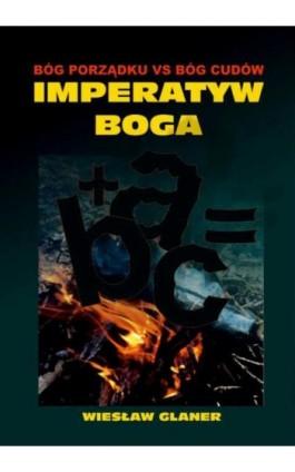 Imperatyw Boga - Wiesław Glaner - Ebook - 978-83-8119-155-5