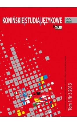 Konińskie Studia Językowe Tom 1 Nr 3 2013 - Ebook