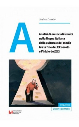 Analisi di enunciati ironici nella lingua italiana della cultura e dei media tra la fine del XX secolo e l'inizio del XXI - Stefano Cavallo - Ebook - 978-83-8142-385-4