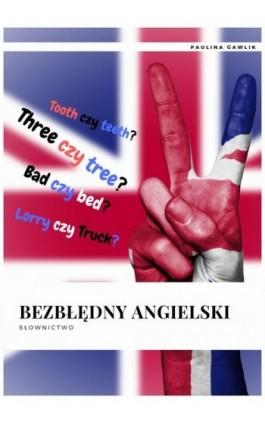 Bezbłędny angielski Słownictwo - Paulina Gawlik - Ebook - 978-83-7859-982-1