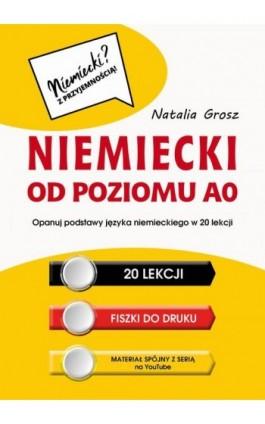 Niemiecki od poziomu A0 - Natalia Grosz - Ebook - 978-83-8119-631-4