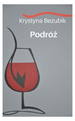 Podróż - Krystyna Bezubik - Ebook - 978-83-7859-564-9