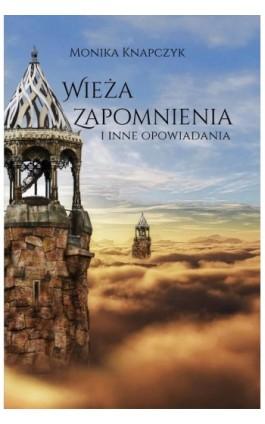 Wieża zapomnienia - Monika Knapczyk - Ebook - 978-83-953104-0-9