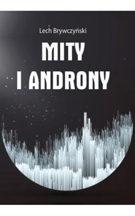Mity i androny - Lech Brywczyński - Ebook - 978-83-8119-326-9