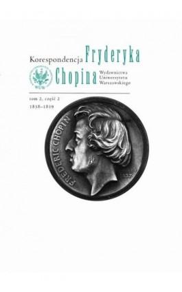 Korespondencja Fryderyka Chopina 1838-1839. Tom 2, część 2 - Ebook - 978-83-235-3148-7