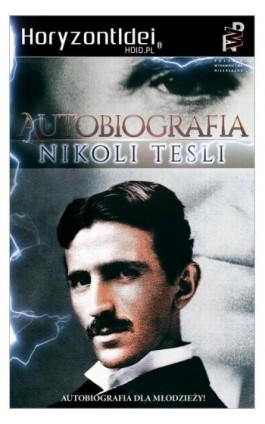 Autobiografia Nikoli Tesli Nikoli Tesli - Nikola Tesla - Ebook - 978-83-65185-07-5