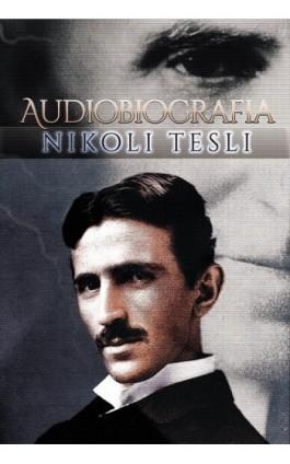 Audiobiografia Nikoli Tesli - Nikola Tesla - Audiobook - 978-83-651-8509-9