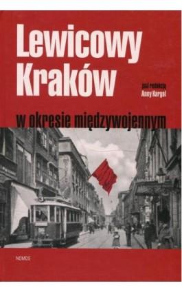 Lewicowy Kraków w okresie międzywojennym - Ebook - 9788376885261