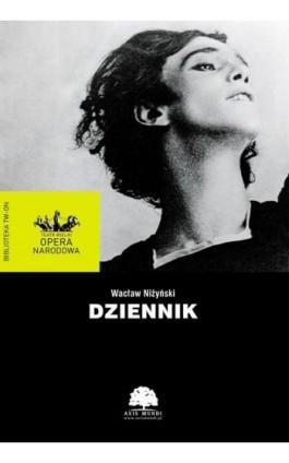 Dziennik - Wacław Niżyński - Ebook - 978-83-61432-82-1