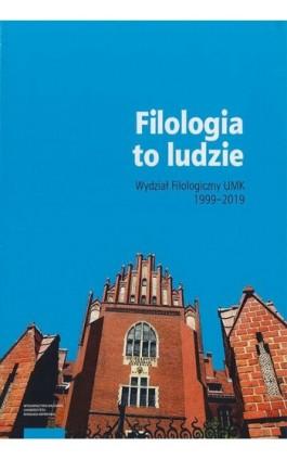 Filologia to ludzie. Wydział filologiczny UMK 1999–2019 - Ebook - 978-83-231-4248-5