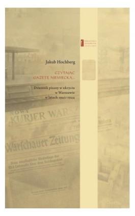 Czytając gazetę niemiecką... - Jakub Hochberg - Ebook - 978-83-63444-67-9