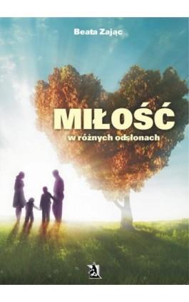 Miłość w różnych odsłonach - Beata Zając - Ebook - 978-83-8119-683-3