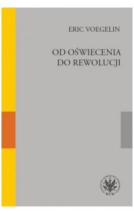 Od oświecenia do rewolucji - Eric Voegelin - Ebook - 978-83-235-3800-4