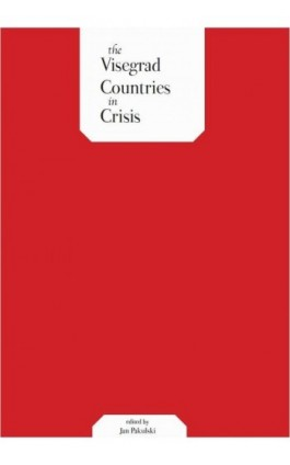 The Visegrad Countries in Crisis - Ebook - 978-83-61067-39-9
