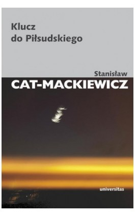 Klucz do Piłsudskiego - Stanisław Cat-Mackiewicz - Ebook - 978-83-242-1953-7