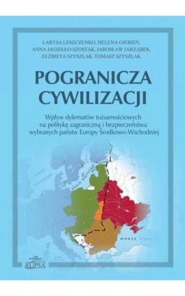Pogranicza cywilizacji - Larysa Leszczenko - Ebook - 978-83-8017-255-5