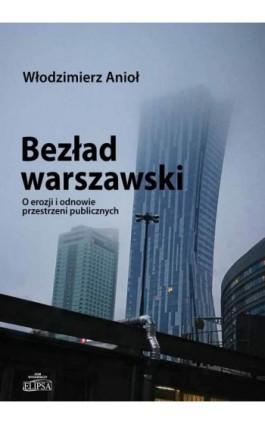 Bezład warszawski - Włodzimierz Anioł - Ebook - 978-83-8017-245-6