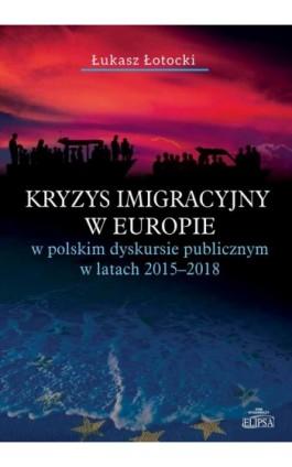 Kryzys imigracyjny w Europie - Łukasz Łotocki - Ebook - 9788380172470