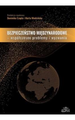 Bezpieczeństwo międzynarodowe Współczesne problemy i wyzwania - Ebook - 978-83-8017-274-6