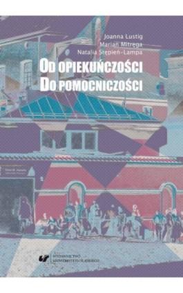 Od opiekuńczości do pomocniczości. Z perspektywy polityki społecznej - Joanna Lustig - Ebook - 978-83-226-3502-5