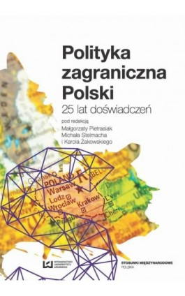 Polityka zagraniczna Polski. 25 lat doświadczeń - Ebook - 978-83-8088-107-5