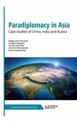 Paradiplomacy in Asia - Małgorzata Pietrasiak - Ebook - 978-83-8088-803-6