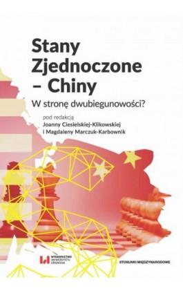 Stany Zjednoczone – Chiny - Ebook - 978-83-8088-970-5