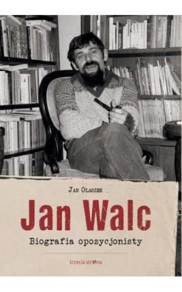 Jan Walc - Jan Olaszek - Ebook - 978-83-64526-65-7