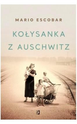 Kołysanka z Auschwitz - Kołysanka Z Auschwitz - Ebook - 978-83-66234-89-5