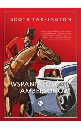 Wspaniałość Ambersonów - Booth Newton Tartington - Ebook - 978-83-7779-532-3