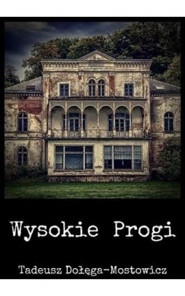 Wysokie Progi - Tadeusz Dołęga-Mostowicz - Ebook - 978-83-8119-389-4