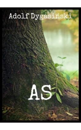 As - Adolf Dygasiński - Ebook - 978-83-8119-424-2