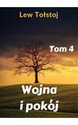 Wojna i pokój. Tom 4 - Lew Tołstoj - Ebook - 978-83-8119-428-0